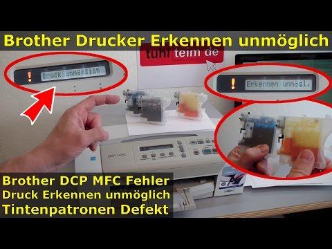Brother MFC DCP Fehler Druck + Erkennen unmöglich | Tintenpatrone Patronen defekt