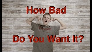 How Bad Do You Really Want It? Bar Brothers 2