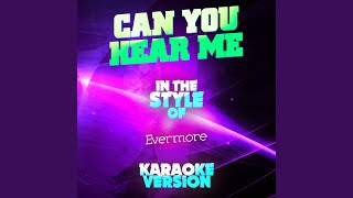 Can You Hear Me (In the Style of Evermore) (Karaoke Version)