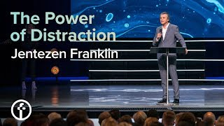 The Power of Distraction | Pastor Jentezen Franklin