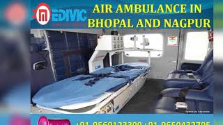Get Awesome ICU Emergency Air Ambulance in Bhopal and Nagpur by Medivic