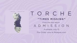 TORCHE   Times Missing (Official Audio)