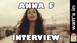 Anna F : DNA Interview Exclu