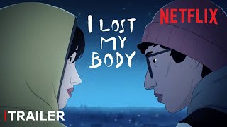 Ich habe meinen Körper verloren Film Trailer