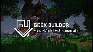 GEEK BUILDER   FreshWorld Hub Cinematic (60Fps)