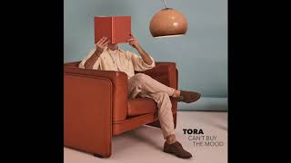 Tora    Can't Buy The Mood (Official Audio)