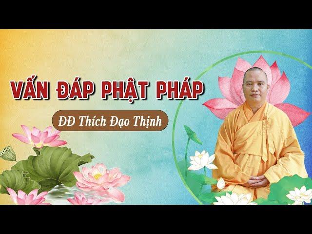 Vấn Đáp Phật Pháp Khóa Tu Sinh Viên Tháng 12/2017 - Đ.Đ Thích Đạo Thịnh