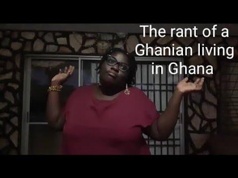 The rant of a Ghanaian living in Ghana