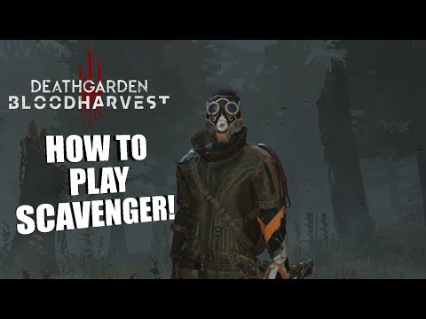 HOW TO PLAY SCAVENGER! | DeathGarden: BloodHarvest SCAVENGER GAMEPLAY