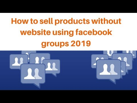 How to sell products without website using facebook groups 2019