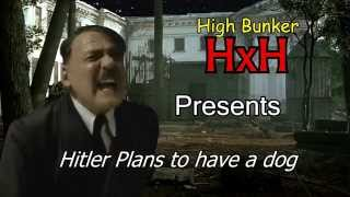 Hitler Plans to Have a Dog
