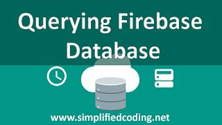 Firebase Query Android Tutorial - Querying Firebase Realtime Database
