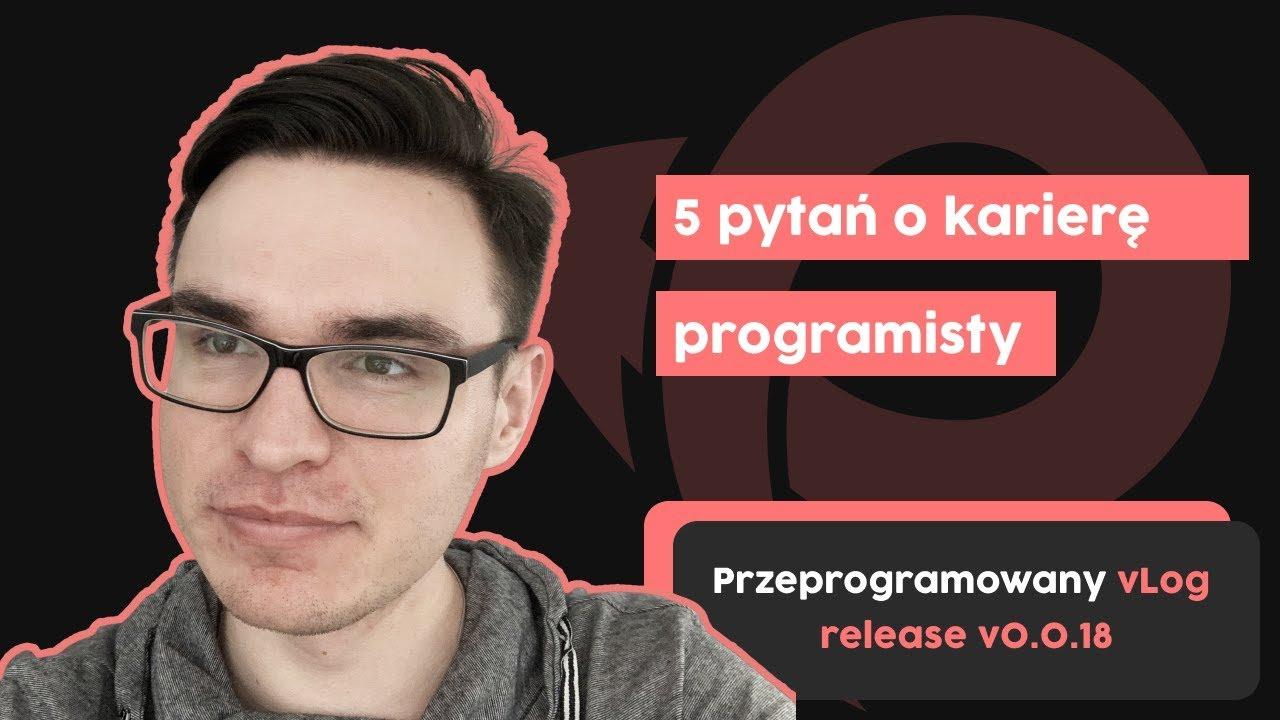 5 pytań o karierę programisty | Przeprogramowany vlog v0.0.18 cover image