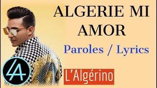 L'Algérino   ALGERIE Mi Amor (Paroles  Lyrics)