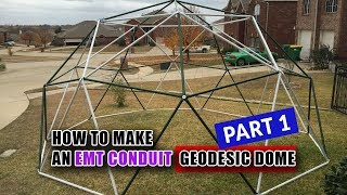 How To Make An EMT Conduit Geodesic Dome I