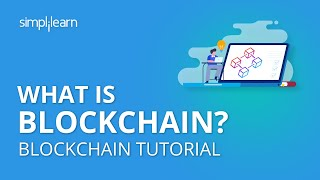 What is Blockchain? | Introduction to Blockchain Technology | Blockchain Tutorial | Simplilearn