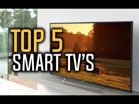 Best Smart TVs in 2018 – Which Is The Best Smart TV?