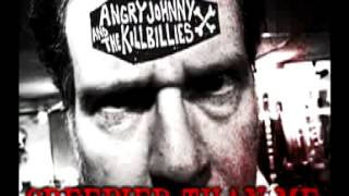 Angry Johnny And The Killbillies-Creepier Than Me