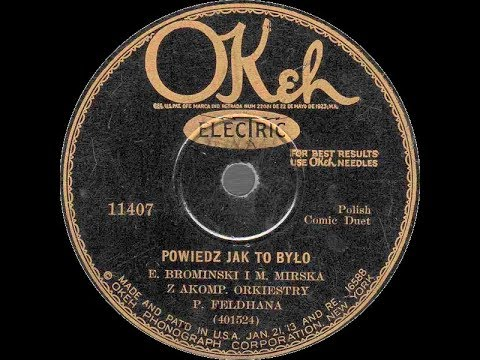Polish 78rpm recordings, 1929. Okeh 11407. Powiedz jak to było | Ja wos prosze na wesele