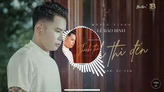 Thích Thì Đến | Lê Bảo Bình (DJ Trang Chubby Remix) | Quách Vă Hoàng