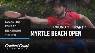 2020 Myrtle Beach Open - Round 1 Part 1 - Locastro, Conrad, Dickerson, Turner