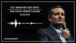 Sen. Cruz on The Hugh Hewitt Show - March 6, 2018