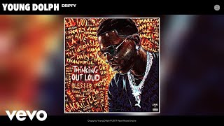 Young Dolph   Drippy (Official Audio)