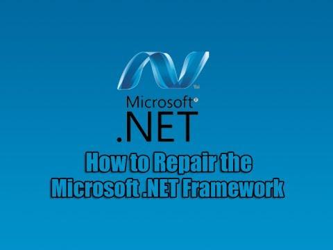 How to Repair the Microsoft .NET Framework