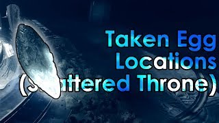 Destiny 2: 9 Taken Egg Locations in The Shattered Throne (& 1 Lore)