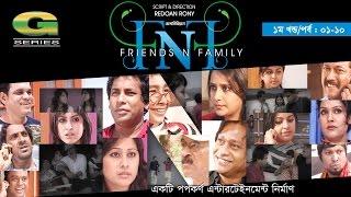 FnF (Friends n Family)   Drama   Episode 1 - 10   Abul Hayat   Mosharraf Karim   Aupee Karim