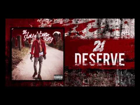 21 Savage - Deserve (Prod By Metro Boomin)