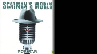 Popstar - Scatman John