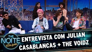 Entrevista com Julian Casablancas + The Voidz   The Noite (18/10/17)