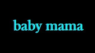 Starrkeisha L Baby Mama - Lyrics (orignal)