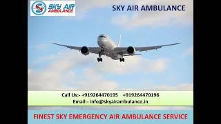 24 Hours Sky Air Ambulance Service in Bagdogra and Darbhanga