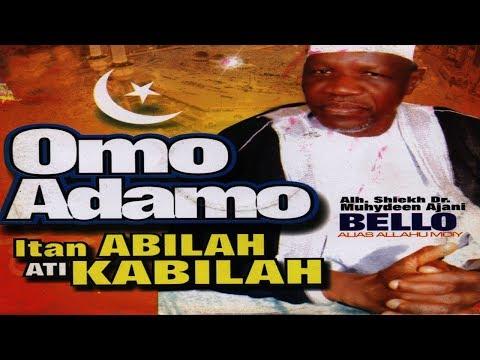 OMO ADAMO Part 1 - Fadeelat Sheikh Muyideen Ajani Bello