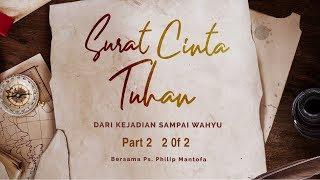 Surat Cinta Tuhan - Dari Kejadian sampai Wahyu Part 2 (2 of 2) (Official Khotbah Philip Mantofa)
