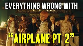 """Everything Wrong With BTS - """"Airplane pt. 2"""""""
