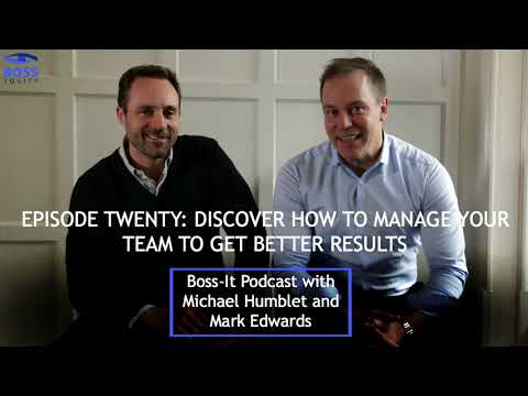 Episode 20: Discover how to manage your team to get better results