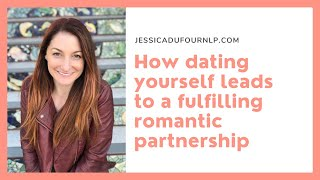 How dating yourself can lead to a fulfilling romantic partnership