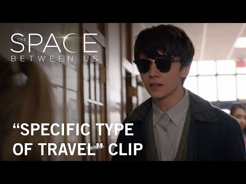 The Space Between Us (Clip 'Specific Type of Travel')