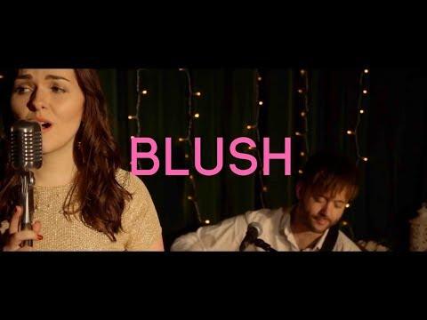 Blush Video