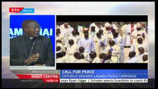 News Centre 27th February 2017 - CALL FOR PEACE: Kenya Catholic Bishops begins Peace Initiative