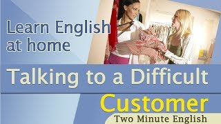 Call Centre English - Talking To A Difficult Customer - English For Business