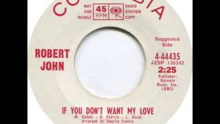 Robert John - If You Don't Want My Love