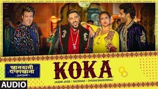 Koka Audio   Khandaani Shafakhana   Sonakshi S, Badshah,Varun S    Tanishk B, Jasbir Jassi, Dhvani B