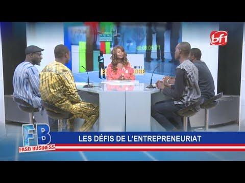 Faso Business: les défis de l'entrepreneuriat Faso Business: les défis de l'entrepreneuriat