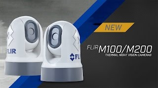 Introducing the FLIR M100 & M200 Marine Thermal Night Vision Cameras