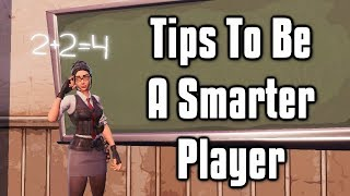Tips To Become A Smarter Player - Fortnite Battle Royale