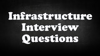 Infrastructure Interview Questions
